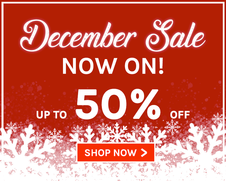 Up To 50% Off! December Sale Now On!