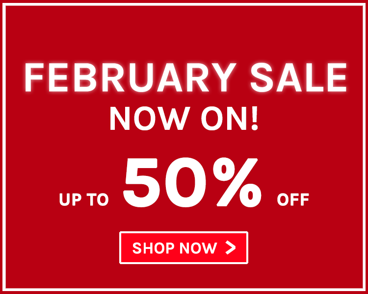 Up To 50% Off! February Sale Now On!